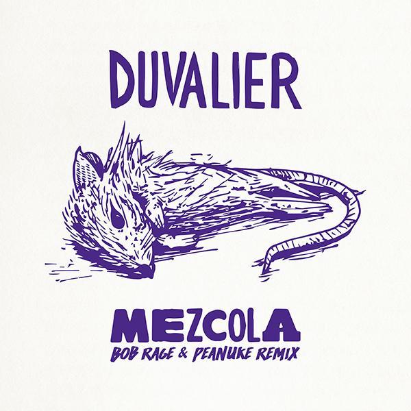 DUVALIER - Mezcola (Bob Rage & Peanuke remix)