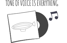 A drawing of a vinyl record with the text 'Tone of voice is everything'