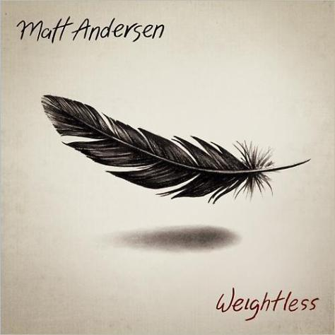 Matt Andersen - Weightless (2014)