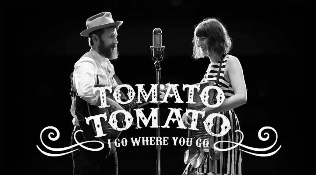 New Music: Tomato/Tomato's 'I Go Where You Go'