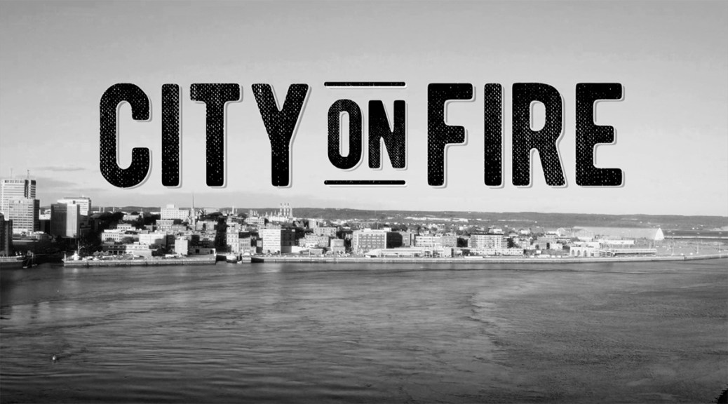 City On Fire: Trailer Released For Saint John Documentary