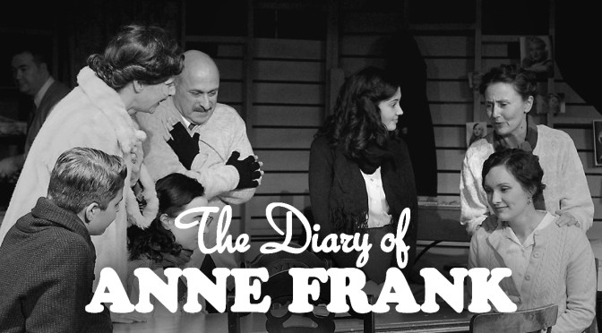 In Review: Saint John Theatre Company's 'The Diary of Anne Frank'