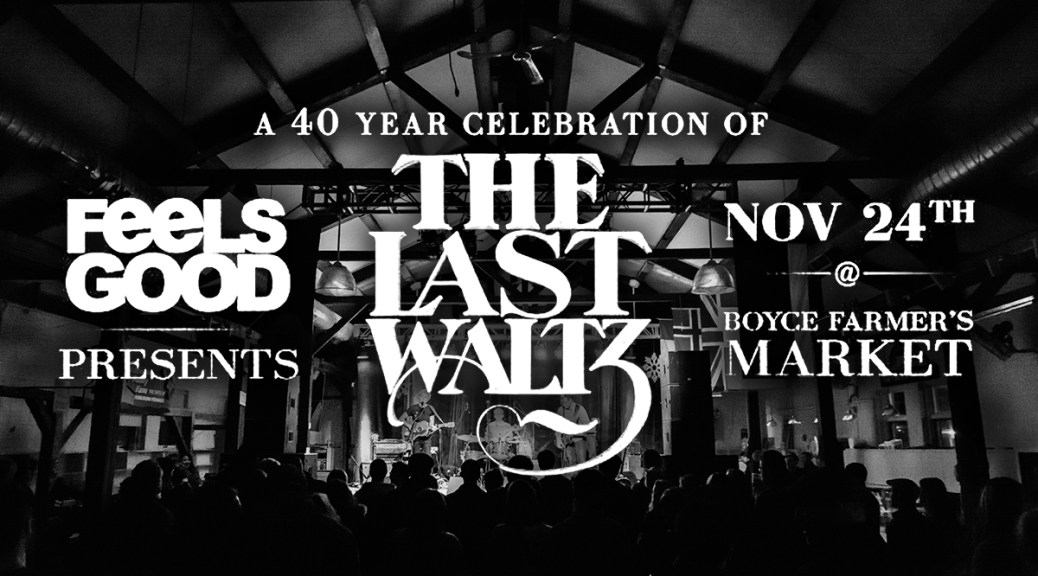 Fredericton Farmers Market To Host The Last Waltz's 40th Anniversary Concert