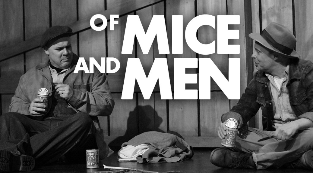 In Review: Saint John Theatre Company's 'Of Mice And Men'