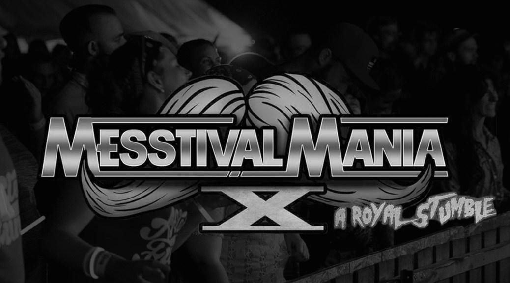 Exclusive: Messtival Announces Messtival Mania X: A Royal Stumble Line-Up