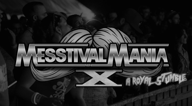 Exclusive: Messtival Announces Messtival Mania X: A Royal Stumble Line-Up