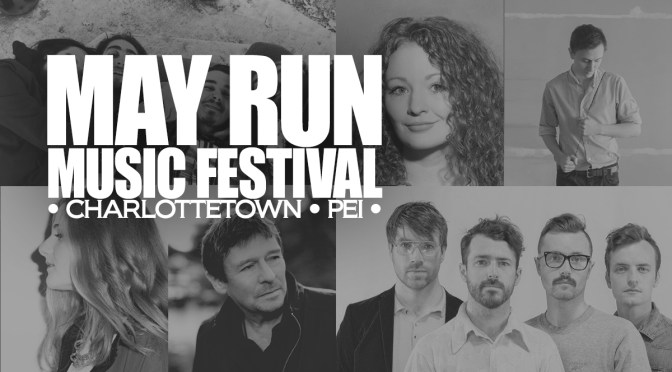 PEI's May Run Music Festival Set To Boost Artists & Dazzle Fans