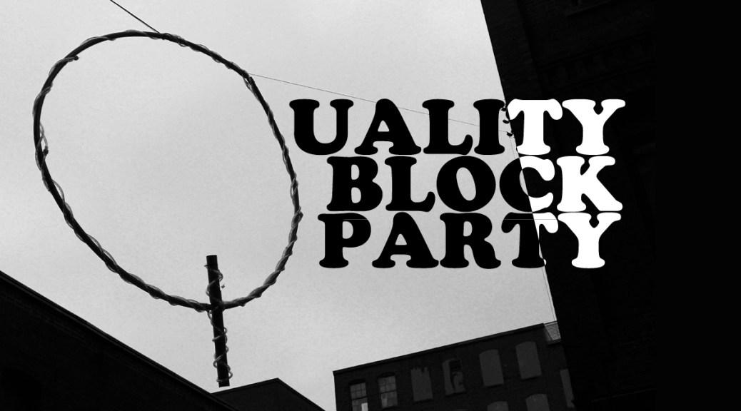 Quality Block Party v1.2: Saint John Gets Permanent Music Festival