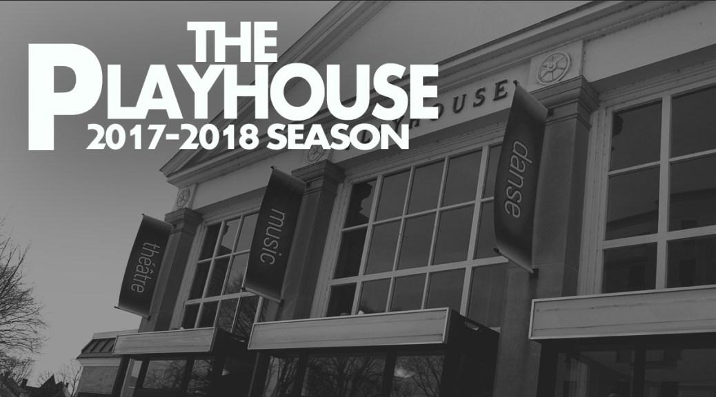 Fredericton Playhouse Announce 2017-2018 Season