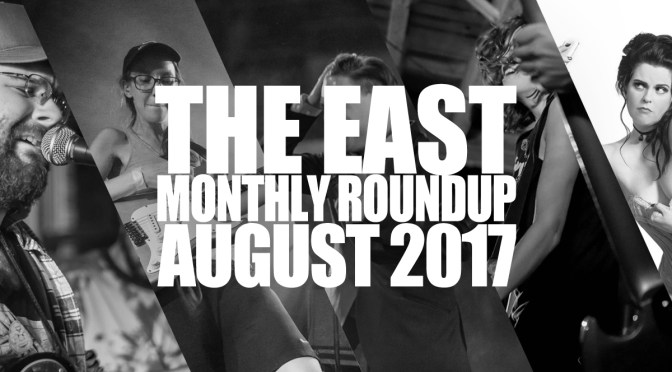 The East Monthly Roundup Cover August 2017