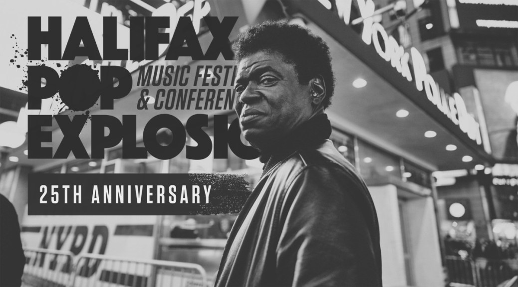 Halifax Pop Explosion: Charles Bradley Announces Cancellation
