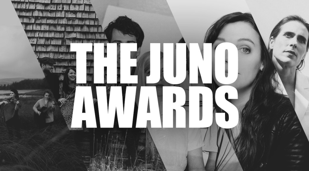 The 2018 JUNO Awards Name Handful Of East Coast Nominees