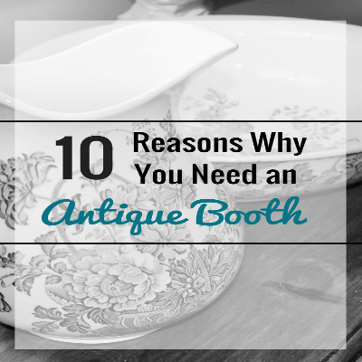 Why an Antique Booth is Actually Good for Your eCommerce Business