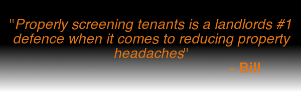Screening your tenants properly can reduce headaches significantly