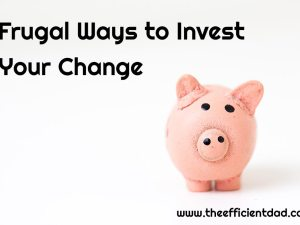 Frugal Ways to Invest your Change