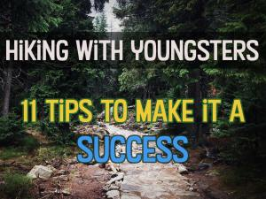 Hiking with Youngsters: 11 Tips to Make it a Success