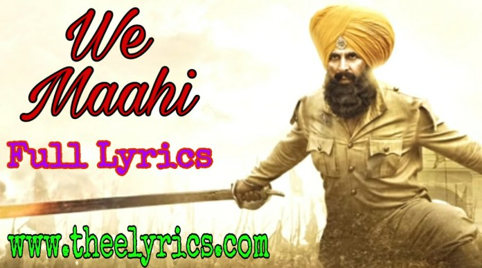 Ve Maahi Lyrics in Hindi