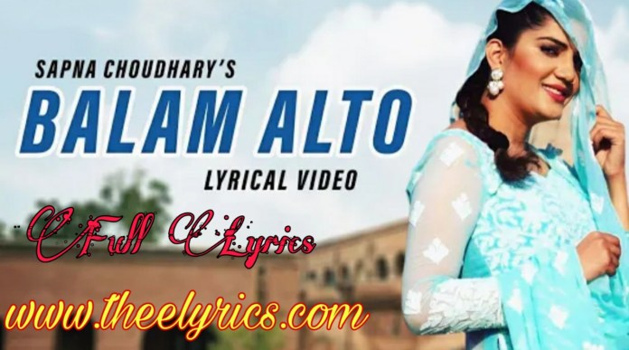 बलम अल्टो Balam Alto Lyrics – Sapna Chaudhary new Haryanvi song