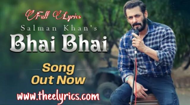 भाई भाई Bhai Bhai Lyrics – Salman Khan New Hindi Song in 2020