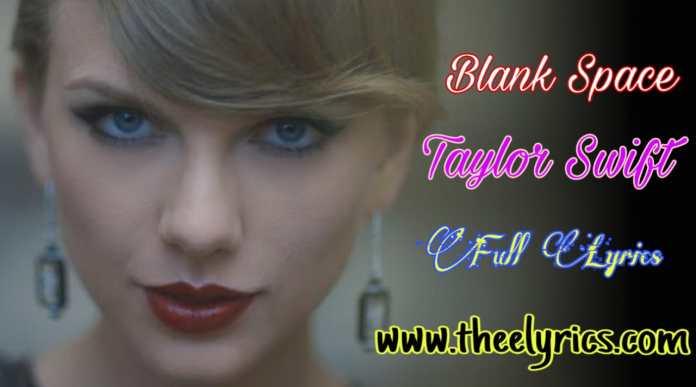 Blank Space Lyrics -Taylor Swift   blank space lyrics download