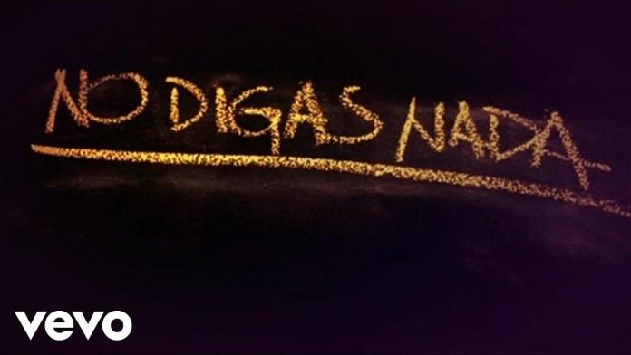 No Digas Nada Lyrics