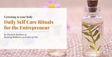 Listening to Your Body – Daily Self Care Rituals for the Entrepreneur