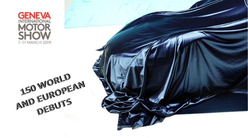The 2019 Geneva Motor Show promises 150 world and European debuts.