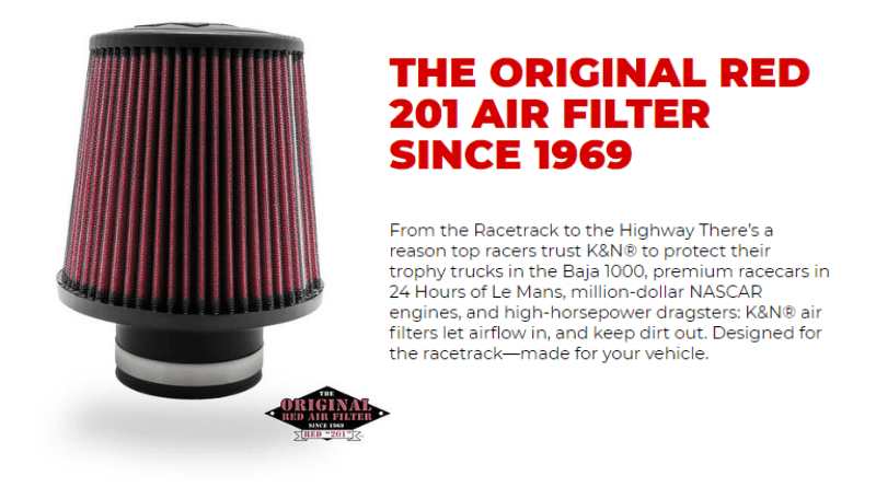 As the world's leading manufacturer of washable performance air filters and air intake systems, K&N products are unquestionably the choice brand in their respective department.