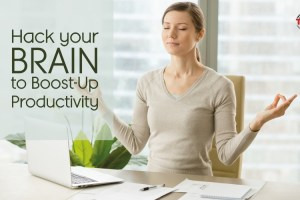 Hack your Brain to Boost-Up Productivity.