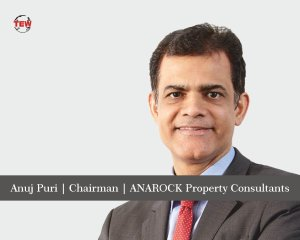 Anuj Puri Chairman ANAROCK Property Consultants