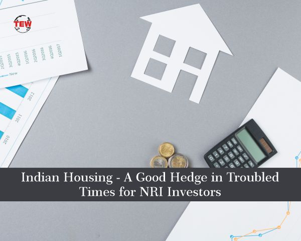 Indian Housing – A Good Hedge in Troubled Times for NRI Investors