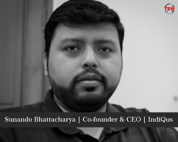 Sunando Bhattacharya Co-founder & CEO | IndiQus