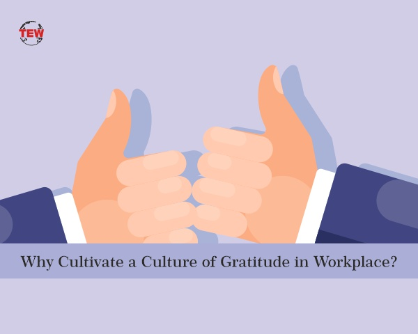 Why Cultivate a Culture of Gratitude at Workplace?
