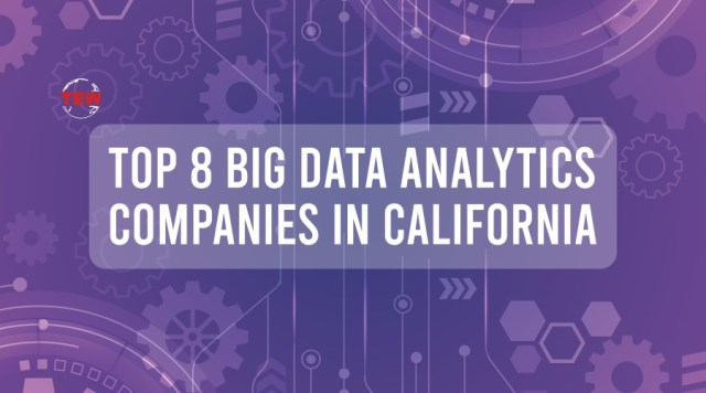 Top 8 Big Data Analytics Companies in California | The Enterprise World