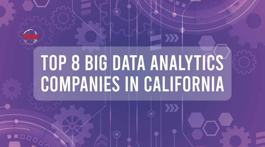 Top 8 Big Data Analytics Companies in California