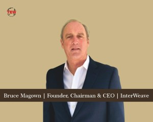 Bruce Magown Founder, Chairman & CEO InterWeave