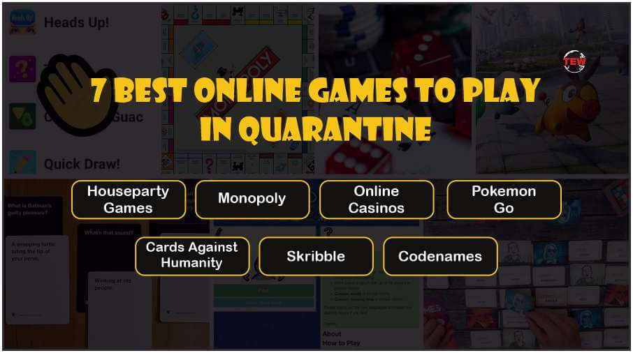 7 Best Online Games to Play with friends in Quarantine