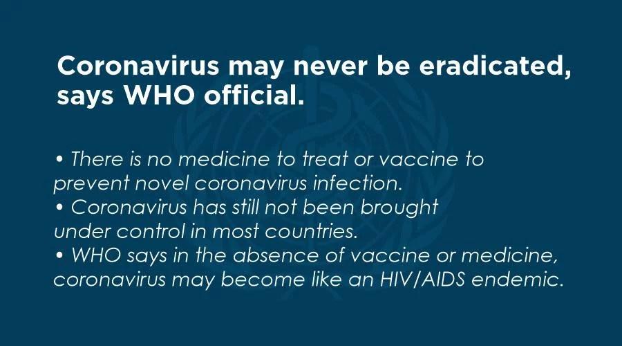 coronavirus will never be eradicated who