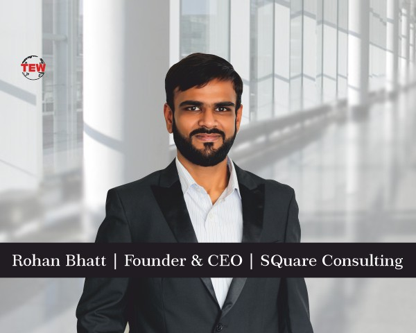 Rohan Bhatt- Founder & CEO SQuare Consulting