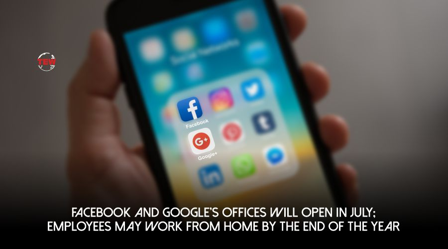 facebook and google extend working from home by the end of the year
