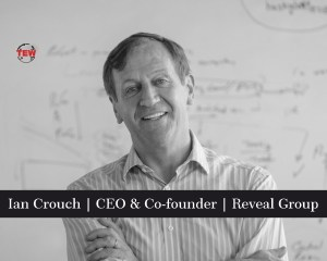 Ian Crouch CEO & Co-founder Reveal Group