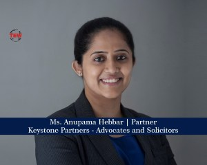 Ms. Anupama Hebbar, Partner @ Keystone Partners - Advocates and Solicitors.