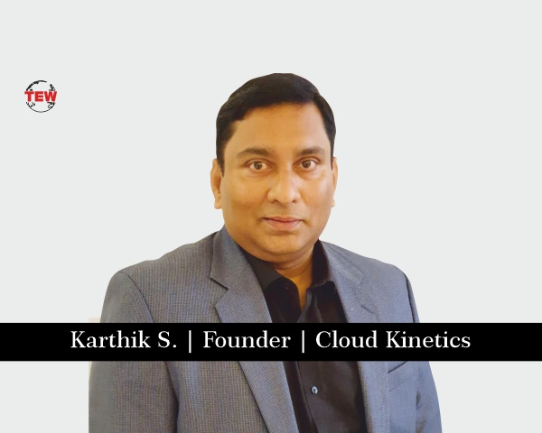 Karthik S. Founder Cloud Kinetics