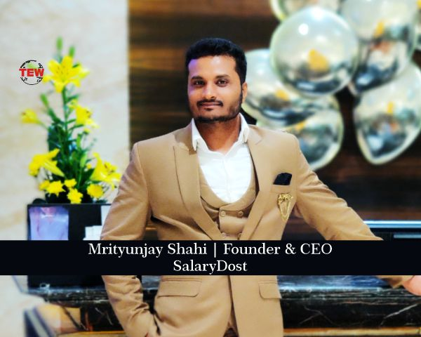 image of Salarydost founder and CEO Mritunjay Shahi