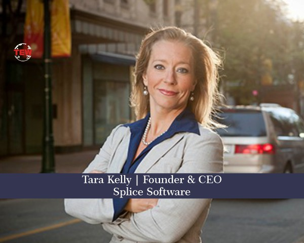 Tara Kelly Founder & CEO- SPLICE Software