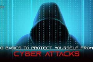 8 basics to protect yourself from Cyber Attacks