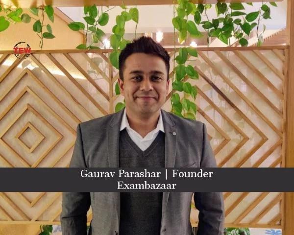 Gaurav Parashar Founder- Exambazzar