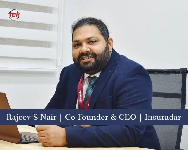 Rajeev S Nair Co-Founder & CEO Insuradar