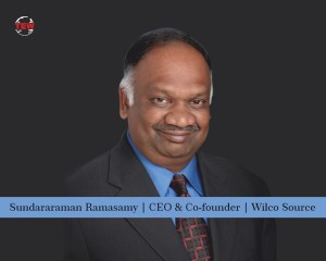 Sundararaman Ramasamy CEO & Co-founder Wilco Source