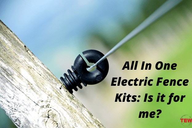 All In One Electric Fence Kits: Is it For Me?